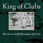 "The 19th Hole: Book Review – ""King of Clubs: The Great Golf Marathon of 1938"""