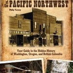 Ghost Towns of the Pacific Northwest 2013