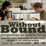 """""""Without Bound"""" Explores Mobile Lifestyles"""
